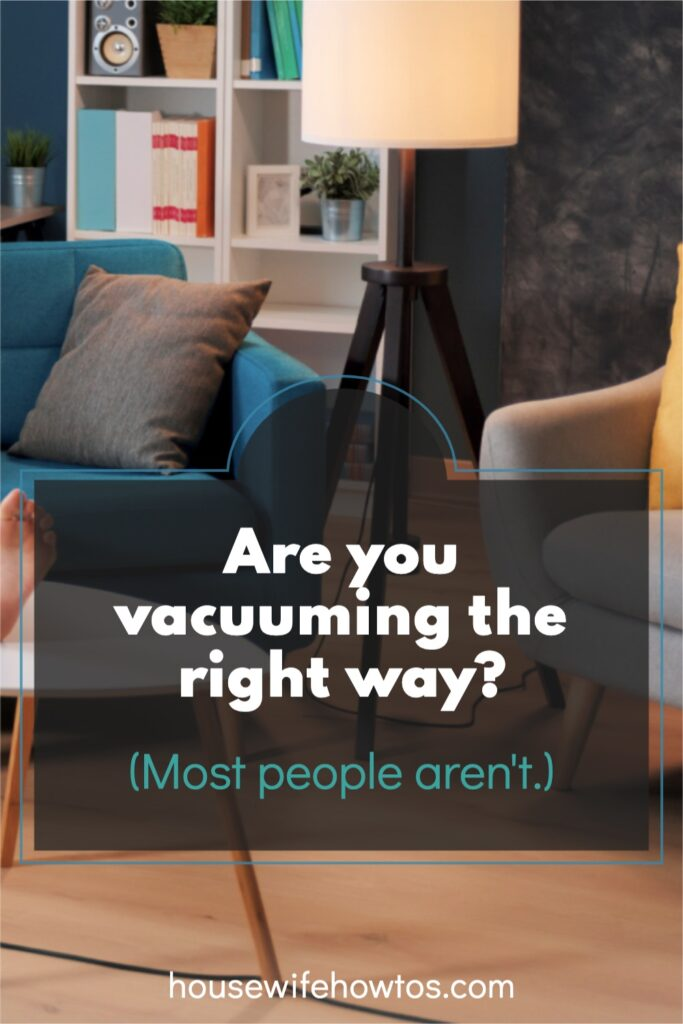 """Photo of modern living room and wood flooring with text overlay that reads """"Are you vacuuming the right way?"""""""