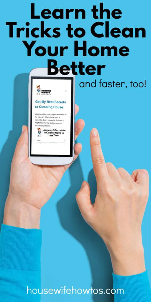 """Hands holding phone with a text overlay that reads """"Learn the Tricks to Clean Your Home Better and Faster, too"""""""