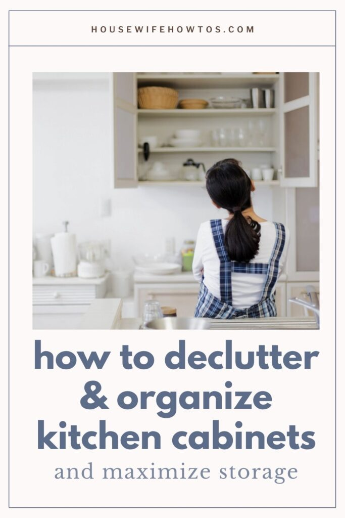 How to Declutter and Organize Kitchen Cabinets and Maximize Storage