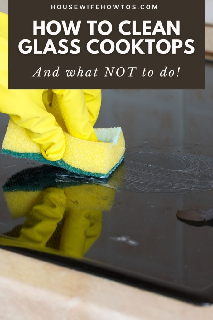"""Hand scrubbing glass ceramic cooktop with a sponge and a text overlay that reads """"how to Clean Glass Cooktops and What NOT to Do"""""""